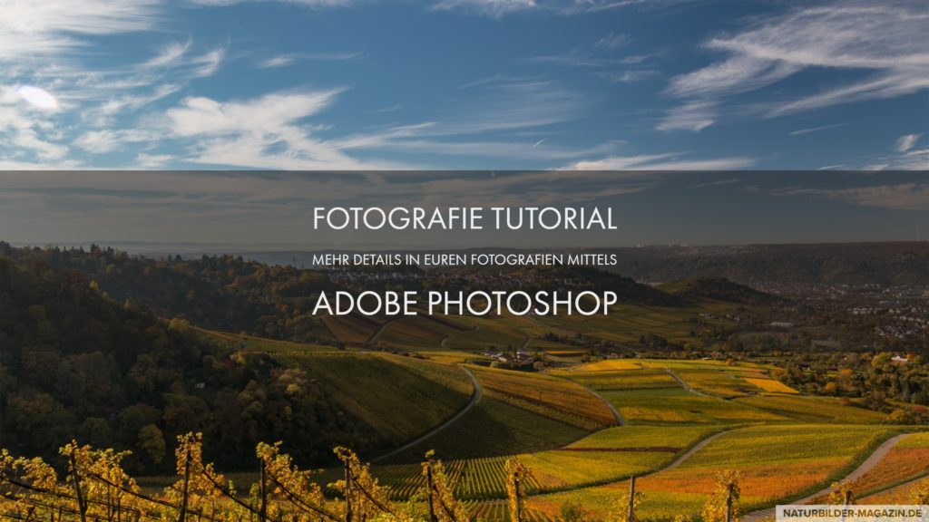 YouTube Tutorial mehr Details bei Fotografien mit Adobe Photoshop